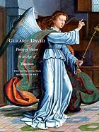 Gerard David : purity of vision in an age of transition
