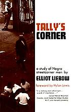 Tally's corner : a study of Negro streetcorner men
