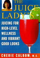 The juice lady's juicing for high-level wellness and vibrant good looks
