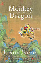 The monkey and the dragon : a true story about friendship, music, politics and life on the edge