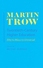 Twentieth-century higher education : elite to mass to universal