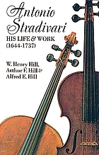 Antonio Stradivari, his life and work, 1644-1737,