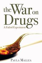 The War on Drugs: A Failed Experiment cover image