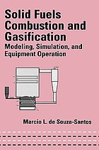 Solid fuels combustion and gasification : modeling, simulation, and equipment operation