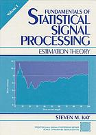 Fundamentals of statistical signal processing/ 1, Estimation theory.