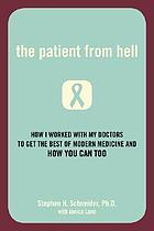 The patient from hell : getting the best that modern medicine can offer