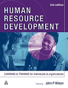 Human resource development : learning & training for individuals & organizations