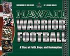 Hawaiʻi Warrior football : a story of faith, hope and redemption