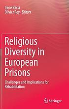 Religious diversity in European prisons : challenges and implications for rehabilitation