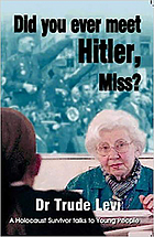 Did you ever meet Hitler, Miss? : a Holocaust survivor talks to young people
