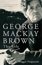 George Mackay Brown : the life