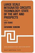 Large Scale Integrated Circuits Technology: State of the Art and Prospects : Proceedings of the NATO Advanced Study Institute on