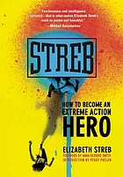Streb : how to become an extreme action hero
