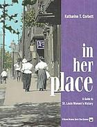 In her place : a guide to St. Louis women's history