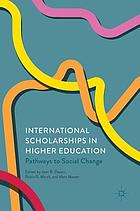 International scholarships in higher education : pathways to social change