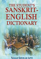 The student's Sanskrit-English dictionary : containing appendices on Sanskrit prosody and important literary and geographical names in the ancient history of India