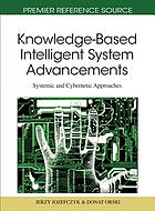 Knowledge-based intelligent system advancements : systemic and cybernetic approaches