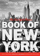 The New York Times book of New York : 549 stories of the people, the events, and the life of the city--past and present