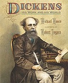 Dickens : his work and his world