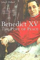 Benedict XV : the unknown pope and the pursuit of peace