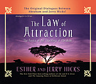 The law of attraction : [the basics of the teachings of Abraham