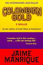 Colombian gold : a thriller
