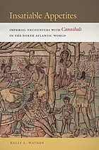 Insatiable appetites : imperial encounters with cannibals in the North Atlantic world