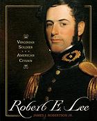 Robert E. Lee : Virginian soldier, American citizen
