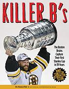 Killer B's : the Boston Bruins capture their first Stanley Cup in 39 years.