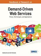 Handbook of research on demand-driven web services : theory, technologies, and applications
