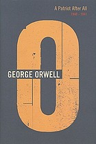 The complete works of George Orwell. Vol. 12, A patriot after all: 1940-1941