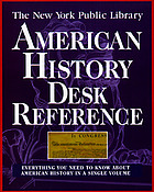 The New York Public Library American history desk reference.