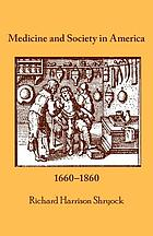 Medicine and society in America, 1660-1860.