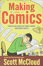 Making comics : storytelling secrets of comics, manga and graphic novels