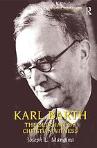 Karl Barth : theologian of Christian witness