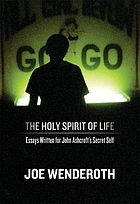 The holy spirit of life : essays written for John Ashcroft's secret self