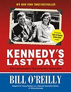 Kennedy's last days : the assassination that defined a generation