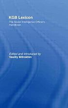 KGB lexicon : the Soviet intelligence officer's handbook