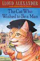 The cat who wished to be a man.