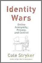 Hacking the future : online anonymity, privacy, and control