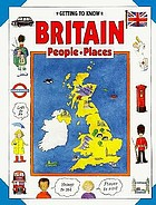 Getting to know Britain : people, places