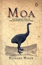 Moa : the dramatic story of the discovery of a giant bird