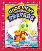My good night prayers : 45 quiet times with prayers, songs & rhymes