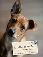 A Letter to My Dog : Notes to Our Best Friends.