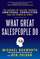 What great salespeople do : the science of selling through emotional connection and the power of story