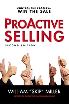 Proactive selling : control the process : win the sale, second edition