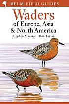 Field guide to the waders of Europe, Asia and North America