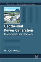 Geothermal power generation : developments and innovation