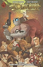 Atomic Robo. Volume four, Atomic Robo and other strangeness