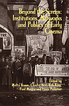 Beyond the screen : institutions, networks and publics of early cinema